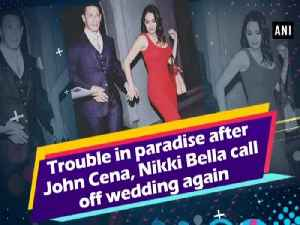 Trouble in paradise after John Cena, Nikki Bella call off wedding again [Video]