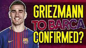 Have Atletico Madrid CONFIRMED Antoine Griezmann's Transfer To Barcelona?! | #VFN [Video]