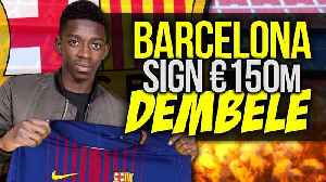 OFFICIAL: Barcelona CONFIRM Signing Of Ousmane Dembele For €150M! | #VFN [Video]
