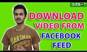 Facebook: How to Download Videos from Your Facebook News Feed - GIZBOT [Video]