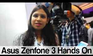 Asus Zenfone 3 Hands On [Video]