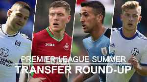 Premier League transfer round-up: Fulham complete Mitrovic signing [Video]
