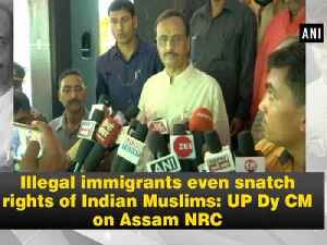 Illegal immigrants even snatch rights of Indian Muslims: UP Dy CM on Assam NRC [Video]
