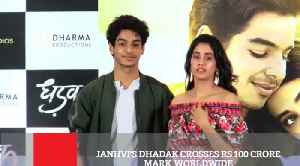Janhvi's Dhadak Crosses Rs 100 Crore Mark Worldwide [Video]