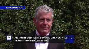 Anthony Bourdain's 'Parts Unknown' Set to Return for Final Season [Video]