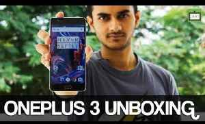 OnePlus 3 Unboxing and First Look [Video]