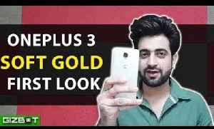Oneplus 3 Soft Gold First Look - GIZBOT [Video]