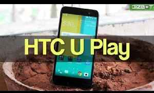 Htc U Play Unboxing & First Impressions - GIZBOT [Video]