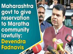Maharashtra govt to give reservation to Maratha community lawfully: Devendra Fadnavis [Video]