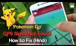 'Pokemon Go' GPS Signal Not Found: How to Fix (Hindi) [Video]