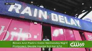 Marlins-Braves Rain Out Creates DH On Aug. 13 [Video]