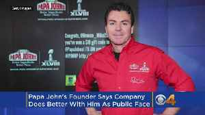 Papa John's Founder: I Should Be Back As Chain's Public Face [Video]