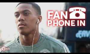 Martial: What Next? Manchester United Fan Phone In! [Video]