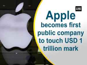 Apple becomes first public company to touch USD 1 trillion mark [Video]