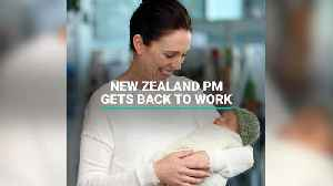 Jacinda Ardern Returns From Maternity Leave [Video]
