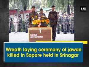 Wreath laying ceremony of jawan killed in Sopore held in Srinagar [Video]