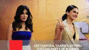Chitrangda, Taapsee Attend Success Party Of Soorma [Video]