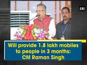 Will provide 1 lakh 81,000 mobiles to people in 3 months: CM Raman Singh [Video]