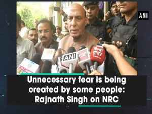 Unnecessary fear is being created by some people: Rajnath Singh on NRC [Video]