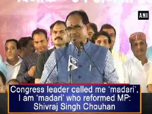 Congress leader called me 'madari', I am 'madari' who reformed MP: Shivraj Singh Chouhan [Video]