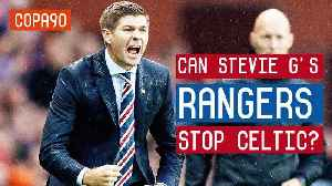 Is Steven Gerrard The Man To Stop Celtic? [Video]