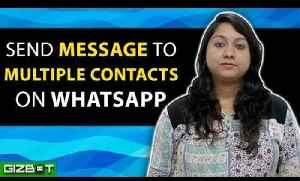 WhatsApp: Send Message to Multiple Contacts on WhatsApp - GIZBOT [Video]