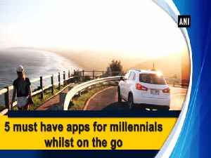 5 must have apps for millennials whilst on the go [Video]