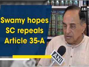 Swamy hopes SC repeals Article 35-A [Video]