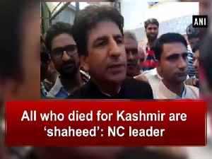 All who died for Kashmir are 'shaheed': NC leader [Video]