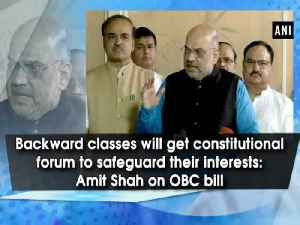 Backward classes will get constitutional forum to safeguard their interests: Amit Shah on OBC bill [Video]