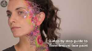 A step by step guide to floral festival face paint [Video]