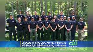 Delaware Sends 20 Firefighters To Help Fight Wildfires In Western States [Video]
