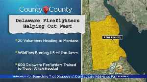 Delaware Firefighters Helping Out West [Video]