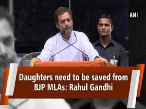 Daughters need to be saved from BJP MLAs: Rahul Gandhi [Video]