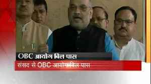 BJP President Amit Shah said on OBC Commission Bill passed in Parliament [Video]