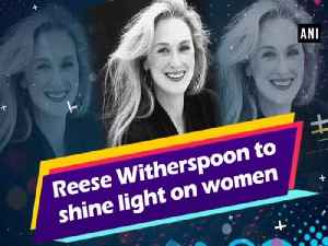 News video: Reese Witherspoon to shine light on women