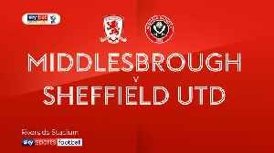 Middlesbrough 3-0 Sheffield Utd [Video]
