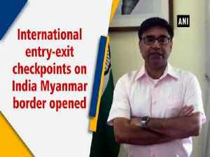 International entry-exit checkpoints on India Myanmar border opened [Video]