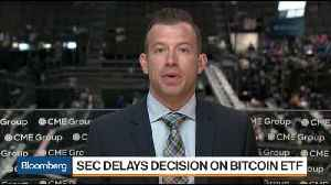 SEC's Delayed ETF Decision Sends Bitcoin Lower [Video]
