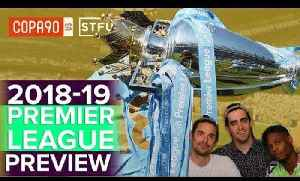 Premier League 2018-19 Preview | STFU [Video]