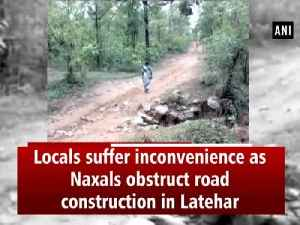 Locals suffer inconvenience as Naxals obstruct road construction in Latehar [Video]