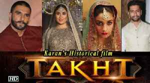 "News video: Ranveer, Kareena, Alia & Vicky will fight for ""TAKHT"" ! Karan's Historical film"