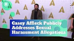 Casey Affleck Publicly Addresses Sexual Harassment Allegations [Video]