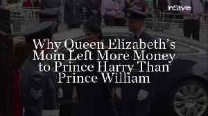 Why Queen Elizabeth's Mom Left More Money to Prince Harry Than Prince William [Video]