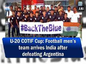 U-20 COTIF Cup: Football men's team arrives India after defeating Argentina [Video]