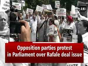 Opposition parties protest in Parliament over Rafale deal issue [Video]