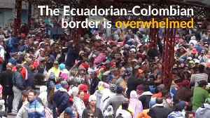Equador sees surge of migrants from Venezuela [Video]