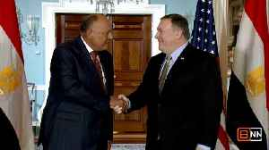 Pompeo Meets With Egyptian Foreign Minister Sameh Shoukry [Video]