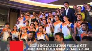 Hope India Perform Well & Get Maximum Gold Medals- Mary Kom [Video]
