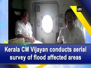 Kerala CM Vijayan conducts aerial survey of flood affected areas [Video]